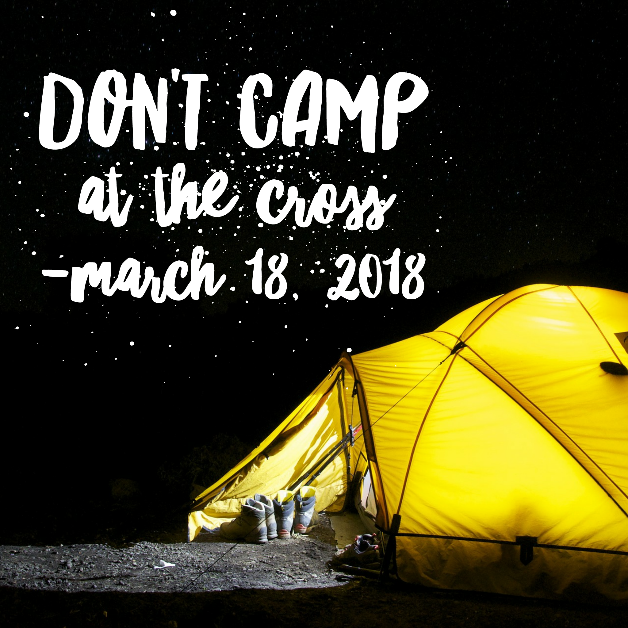 Don't Camp At The Cross
